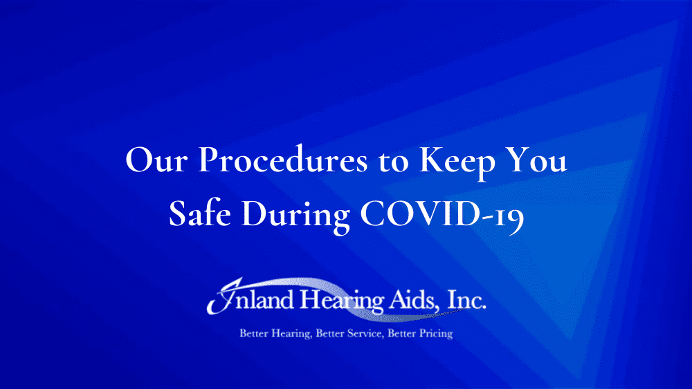 Our Safety Procedures to Keep You Safe During COVID-19